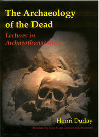 The Archaeology of the Dead by Henri Duday