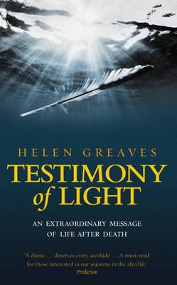 Testimony Of Light by Helen Greaves