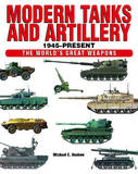 Modern Tanks and Artillery by Michael E Haskew