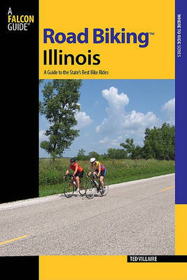 Road Biking (TM) Illinois by Ted Villaire