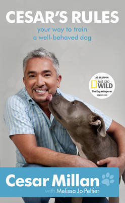Cesar's Rules: Your Way to Train a Well-behaved Dog by Cesar Millan image