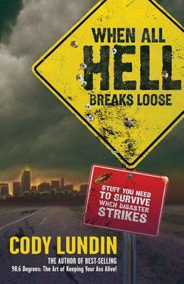 When All Hell Breaks Loose by Cody Lundin image