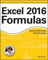 Excel 2016 Formulas by Michael Alexander