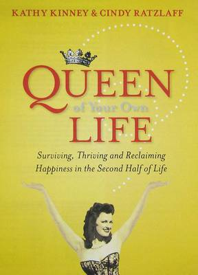 Queen of Your Own Life by Cindy Ratzlaff