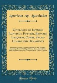 Catalogue of Japanese Paintings, Pottery, Bronzes, Lacquers, Combs, Sword Guards and Ornaments by American Art Association image