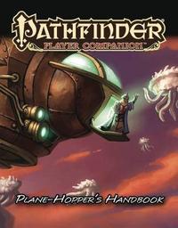 Pathfinder Player Companion: Plane-Hopper's Handbook by Paizo Staff
