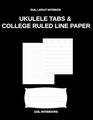 Ukulele Tabs & college ruled line paper by Gail Notebooks