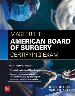 Master the American Board of Surgery Certifying Exam by Samir K. Shah