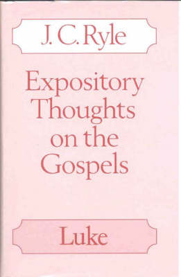 Expository Thoughts on the Gospels: Luke by J.C. Ryle image