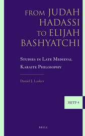 From Judah Hadassi to Elijah Bashyatchi by Daniel J. Lasker