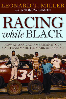 Racing While Black by Leonard Miller image