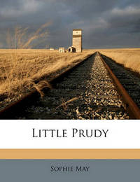 Little Prudy by Sophie May