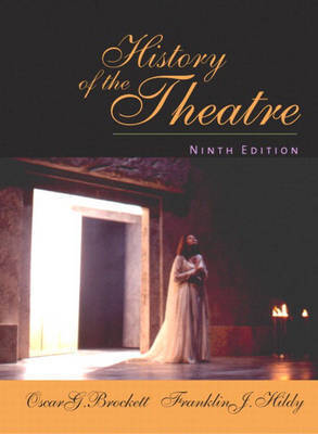 History of the Theatre by Oscar G Brockett