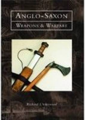 Anglo-Saxon Weapons and Warfare by Richard Underwood image