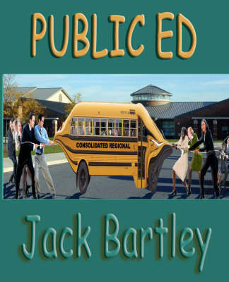 Public Ed by Jack Bartley