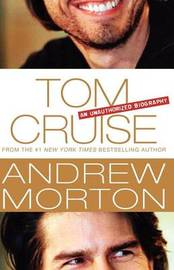 Tom Cruise by Andrew Morton