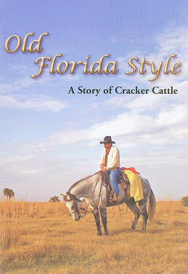 Old Florida Style: A Story of Cracker Cattle by Alex Menendez image