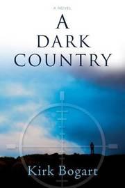A Dark Country by Kirk Bogart