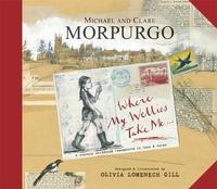 Where My Wellies Take Me by Michael Morpurgo