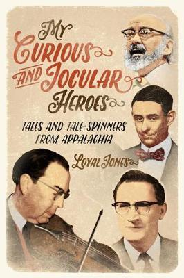 My Curious and Jocular Heroes by Loyal Jones image