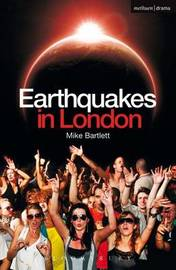 Earthquakes in London by Mike Bartlett