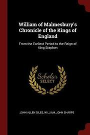 William of Malmesbury's Chronicle of the Kings of England by John Allen Giles image