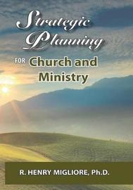 Strategic Planning for Church and Ministry by Dr R Henry Migliore image