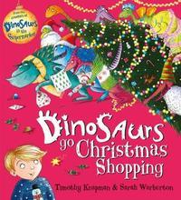 Dinosaurs Go Christmas Shopping by Timothy Knapman