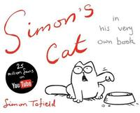 Simon's Cat : In His Very Own Book by Simon Tofield