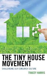 The Tiny House Movement by Tracey Harris