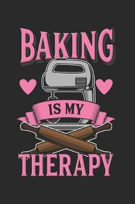 Baking Is My Therapy by Luanas Baking Notebooks