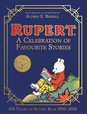 Rupert Bear: A Celebration of Favourite Stories by Egmont Publishing UK