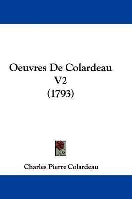 Oeuvres De Colardeau V2 (1793) by Charles Pierre Colardeau
