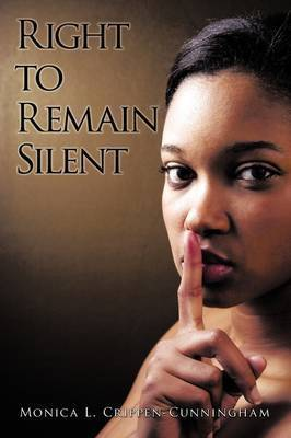 Right to Remain Silent by Monica L. Crippen-Cunningham