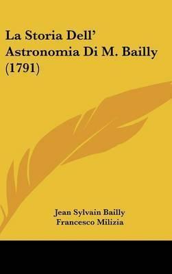 La Storia Dell' Astronomia Di M. Bailly (1791) by Francesco Milizia