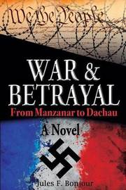 War and Betrayal by Jules F Bonjour