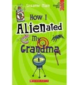 How I Alienated My Grandma by Suzanne Main