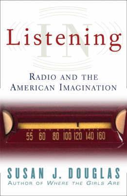 Listening in by Susan J Douglas