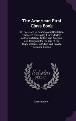 The American First Class Book by John Pierpont