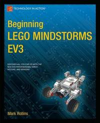 Beginning LEGO MINDSTORMS EV3 by Mark Rollins