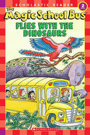 The Magic School Bus Flies with the Dinosaurs by Anne Capeci image