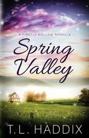 Spring Valley by T L Haddix