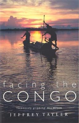Facing The Congo by Jeffrey Tayler image