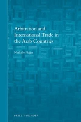 Arbitration and International Trade in the Arab Countries by Nathalie Najjar image