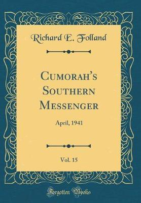Cumorah's Southern Messenger, Vol. 15 by Richard E Folland