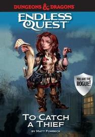 Dungeons & Dragons: To Catch a Thief by Matt Forbeck