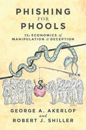 Phishing for Phools by George A Akerlof
