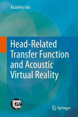 Head-Related Transfer Function and Acoustic Virtual Reality by Kazuhiro Iida