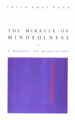 The Miracle Of Mindfulness by Thich Nhat Hanh image