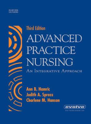 Advanced Practice Nursing: An Integrative Approach by Ann B. Hamric